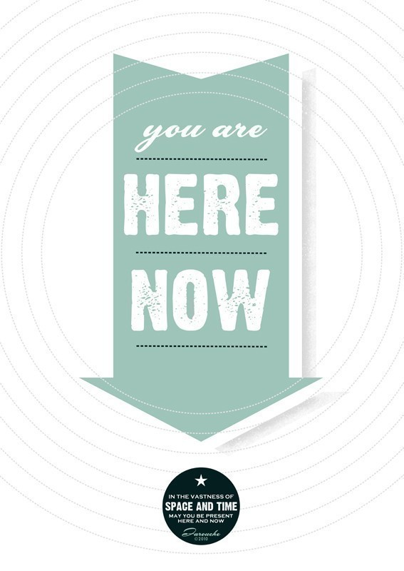 you are here now